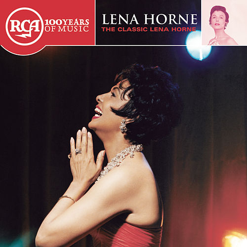The Classic Lena Horne by Lena Horne