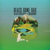 Heartbreaks & Shadows by Deal's Gone Bad