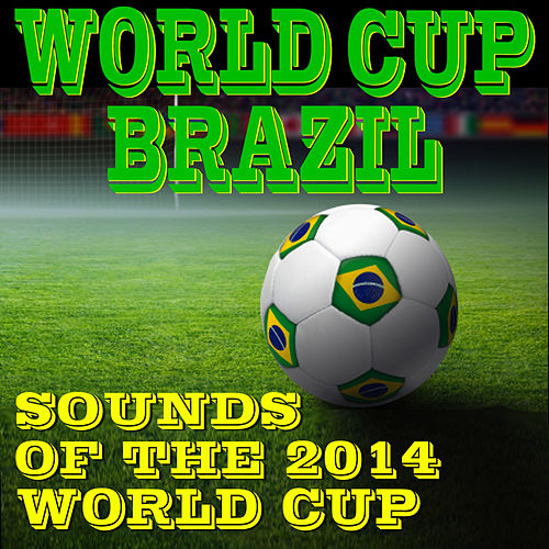 World Cup Brazil: Sounds of the 2014 World Cup by Dr. Sound Effects SPAM