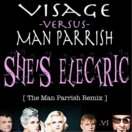 She's Electric (Man Parrish Mix) [Man Parrish vs. Visage] [feat. Steve Strange] by Man Parrish