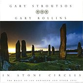 In Stone Circles by Gary Stroutsos