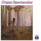 Organ Spectacular by Various Artists