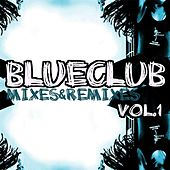 Blue Club Mixes and Remixes, Vol. 1 by Various Artists