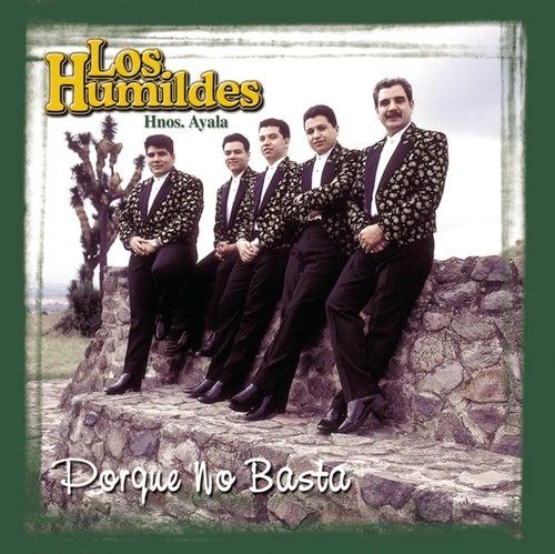 Porque No Basta by Los Humildes