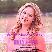 More Than Just a Word (L-O-V-E) by Holly Tucker
