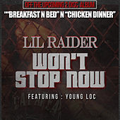 Won't Stop Now (feat. Young Loc) by Lil Raider