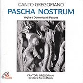 Pascha nostrum (Canto gregoriano) by Fulvio Rampi Cantori Gregoriani