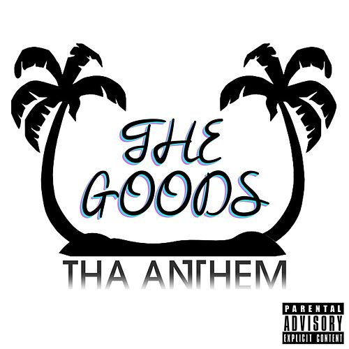 The Goods by Tha Anthem