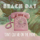 Don't Call Me by Beach Day
