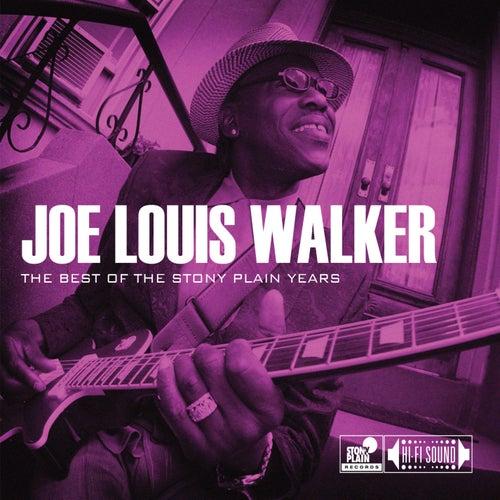 The Best Of The Stony Plain Years by Joe Louis Walker