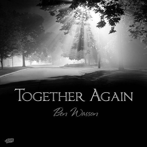 Together Again by Ben Wasson