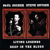 Living Legends: Deep In The Blues by Paul Oscher