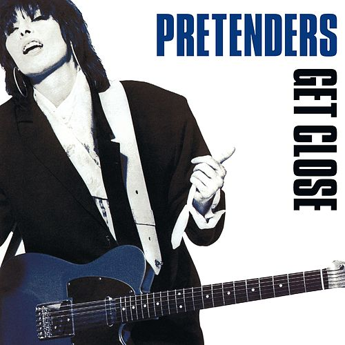 Get Close by Pretenders