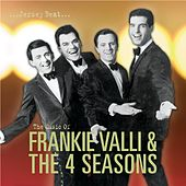 Jersey Beat: The Music Of Frankie Valli & The 4 Seasons by Frankie Valli & The Four Seasons