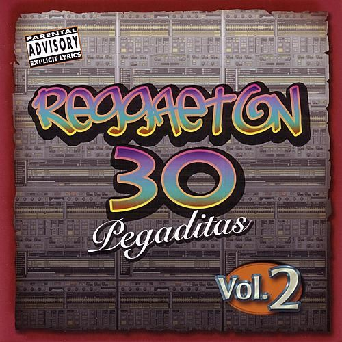 Reggaeton 30 Pegaditas Vol. 2 by Various Artists