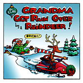 Grandma Got Remixed by a Reindeer by Dr. Elmo