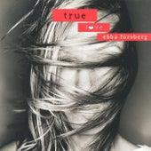 True Love by Ebba Forsberg