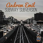 Subway Subversion by Andrew Emil