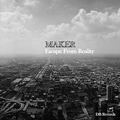 Escape From Reality by Maker