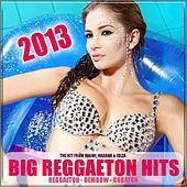 Big Reggaeton Hits 2013 by Various Artists