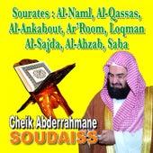 Sourates Al Naml, Al Qassas, Al Ankabout, Ar Room, Loqman, Al Sajda, Al Ahzab, Saba - Quran - Coran - Récitation Coranique by Cheik Abderrahmane Soudaiss