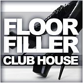 Floorfiller Club House - EP by Various Artists