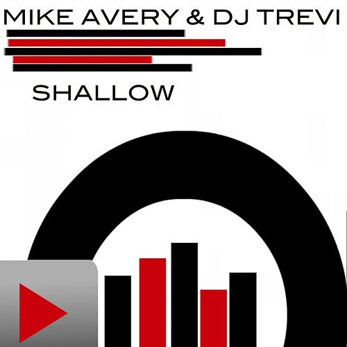 Shallow (Radio Edit) by Mike Avery