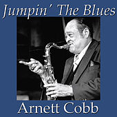 Jumpin' The Blues by Arnett Cobb