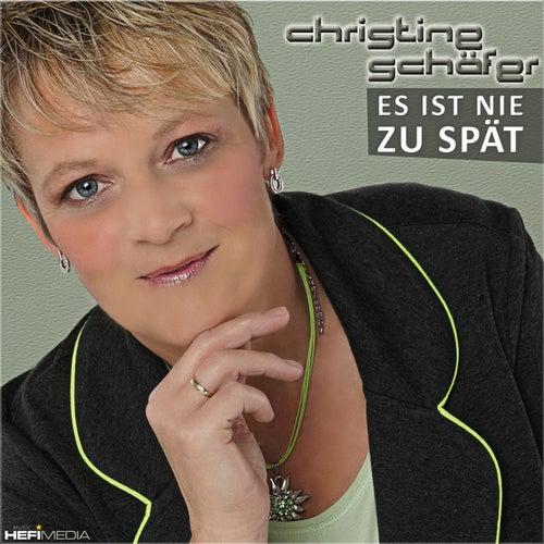 Es ist nie zu spät by Christine Schäfer
