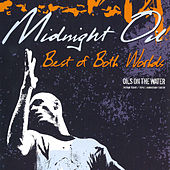 Best of Both Worlds - Oils on the Water by Midnight Oil