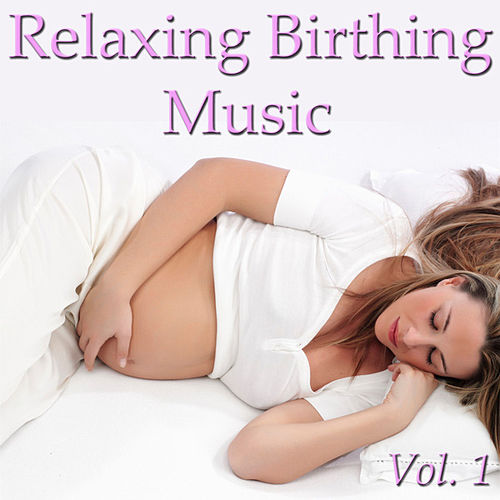 Relaxing Birthing Music Vol. 1 by Spirit
