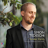 Tender Earth: Australian Music for Piano by Simon Tedeschi