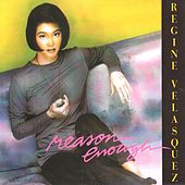 Reason Enough by Regine Velasquez