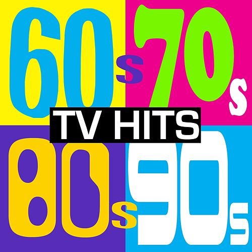 60's, 70's, 80's & 90's TV Hits! (The Greatest Tv Soundtracks of All Time) by Various Artists