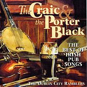 The Craic and the Porter Black (The Best of Irish Pub Songs) by Dublin City Ramblers