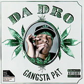 Da Dro by Gangsta Pat