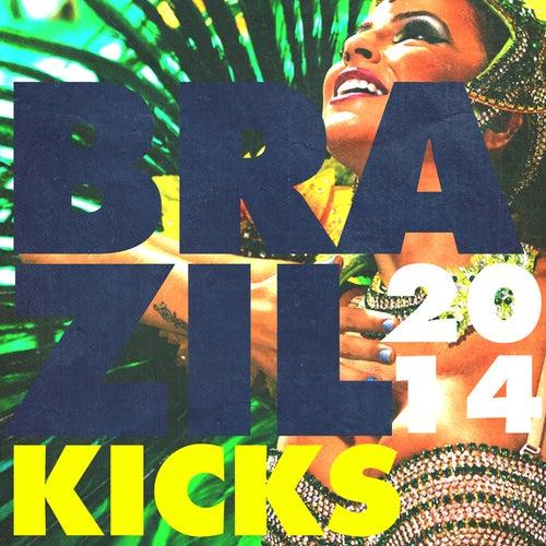 Brazil Kicks 2014 by Various Artists