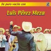 De Puro Vacile Con by Luis Perez Meza