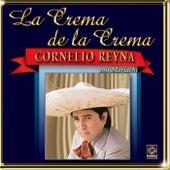 La Crema De La Crema - Cornelio Reyna by Cornelio Reyna