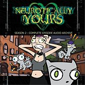 Neurotically Yours Season 2: Complete Episode Audio Archive by Foamy The Squirrel