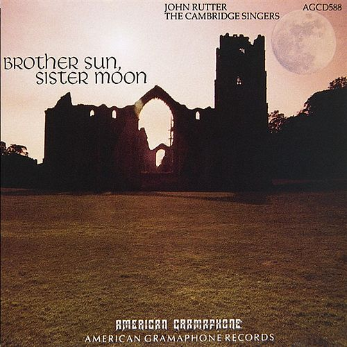 Brother Sun, Sister Moon by John Rutter And The Cambridge Singers