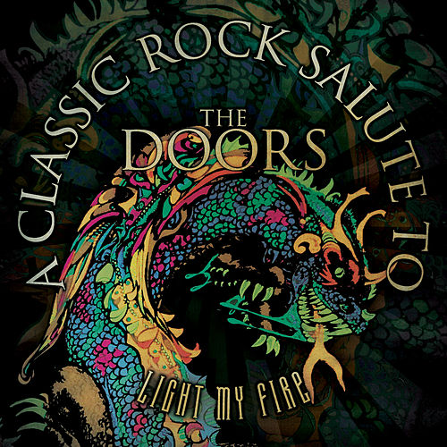 Light My Fire - A Classic Rock Salute to the Doors by Various Artists