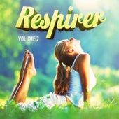 Respirez, Vol. 2 (25 musiques de relaxation pour vous apaiser l'esprit) by Various Artists