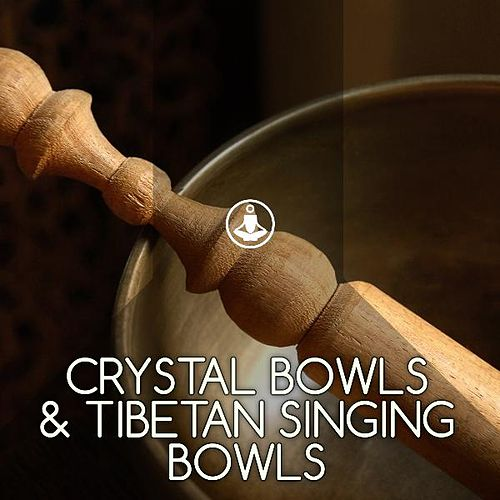 Crystal Bowls & Tibetan Singing Bowls by Meditation Music