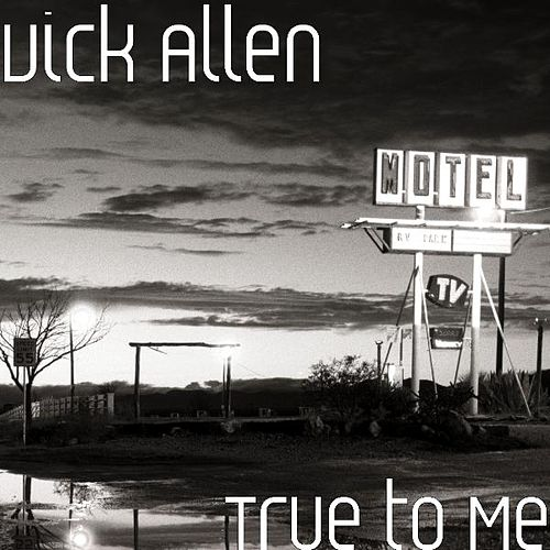 True to Me by Vick Allen