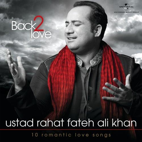 Back 2 Love by Rahat Fateh Ali Khan