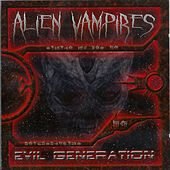 Evil Generation by Alien Vampires