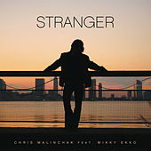 Stranger (feat. Mikky Eko) by Chris Malinchak