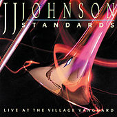 Standards: Live At The Village Vanguard by J.J. Johnson