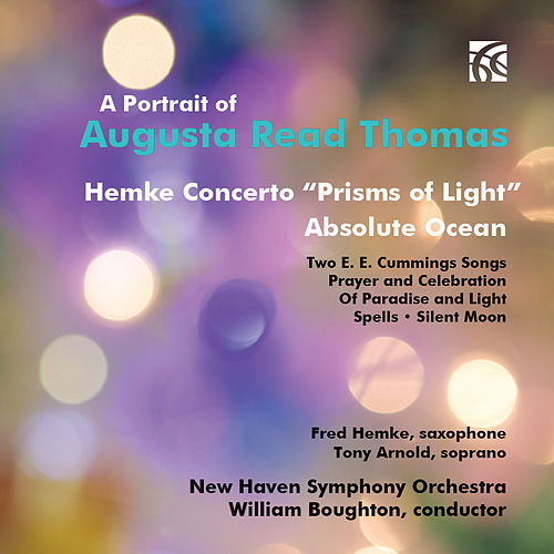 A Portrait of Augusta Read Thomas: Hemke Concerto 'Prisms of Light' by New Haven Symphony Orchestra